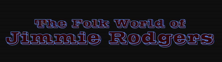 The Folk World of Jimmie Rodgers Footage Library